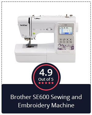 Best Brother Sewing & Embroidery Machine Reviews: Brother SE600