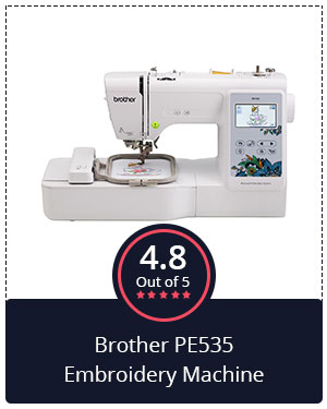 Best Value for Money – Brother PE535 Embroidery Machine