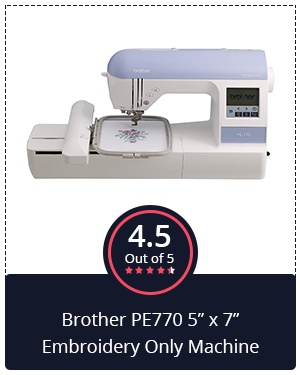 """Another Budget Choice: Brother PE770 5"""" x 7"""" Embroidery Only Machine"""